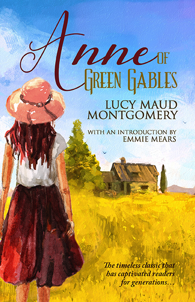 Anne of Green Gables by Lucy Maud Montgomery (Introduction by Emmie Mears)