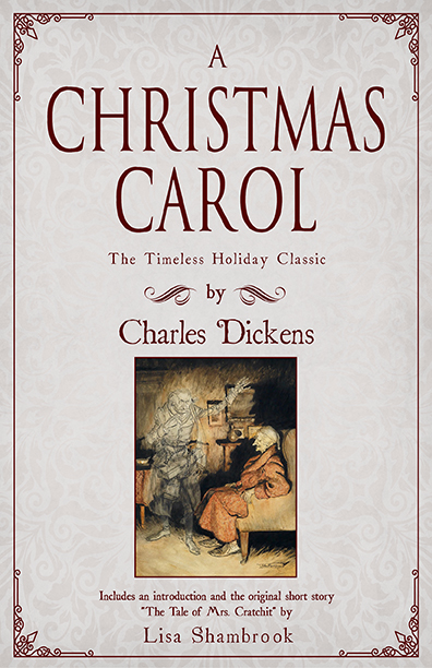A Christmas Carol by Charles Dickens (with an all-new story by Lisa Shambrook)