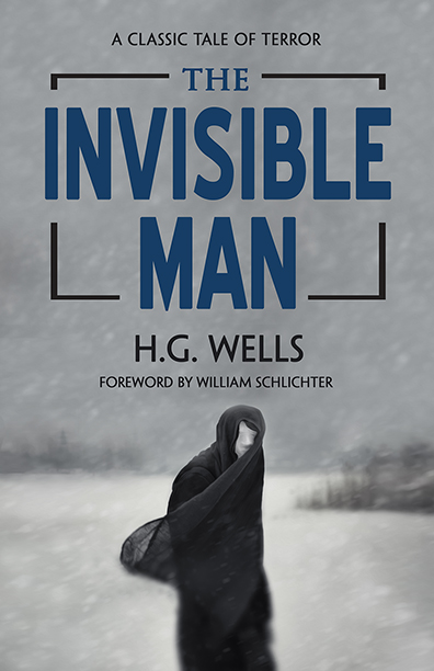 The Invisible Man by H.G. Wells (Foreword by William Schlichter)