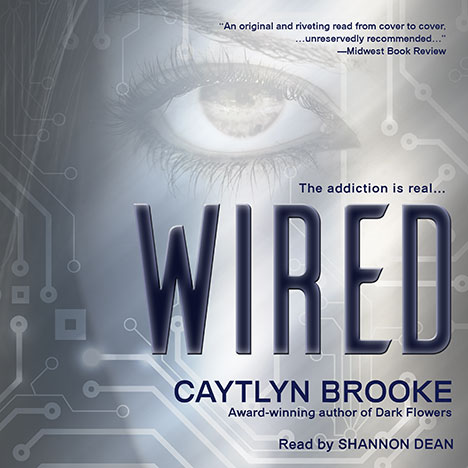Wired by Caytlyn Brooke read by Shannon Dean