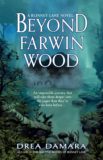 Beyond Farwin Wood by Drea Damara