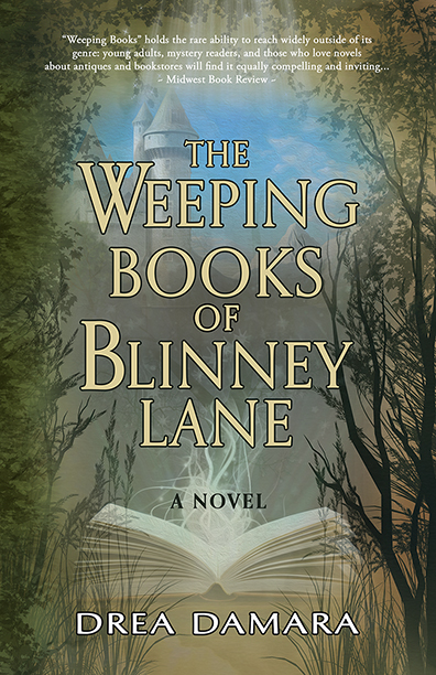The Weeping Books of Blinney Lane by Drea Damara