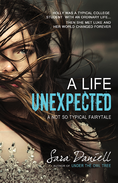A Life Unexpected by Sara Daniell