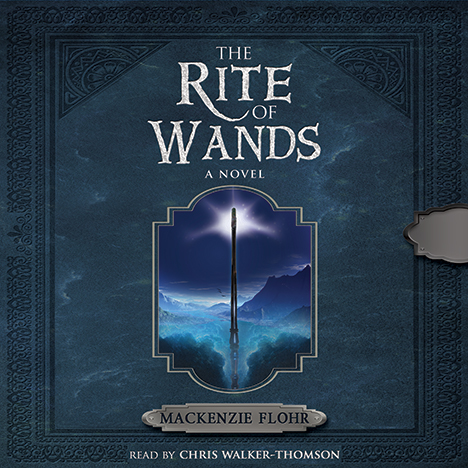 The Rite of Wands by Mackenzie Flohr (narrated by Chris Walker-Thomson)