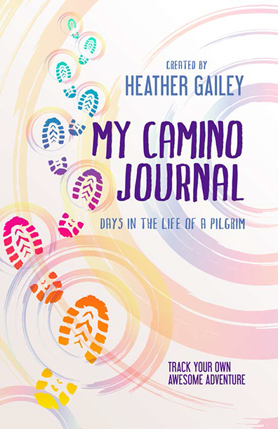 My Camino Journal: Days in the Life of a Pilgrim by Heather Gailey