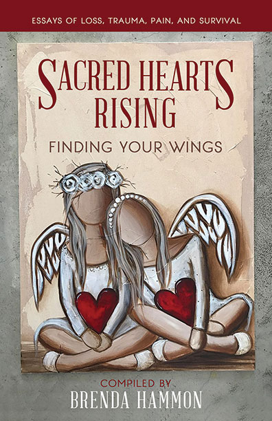 Sacred Hearts Rising: Finding Your Wings by Brenda Hammon