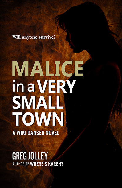 Malice in a Very Small Town by Greg Jolley