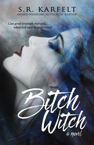 Bitch Witch by S.R. Karfelt