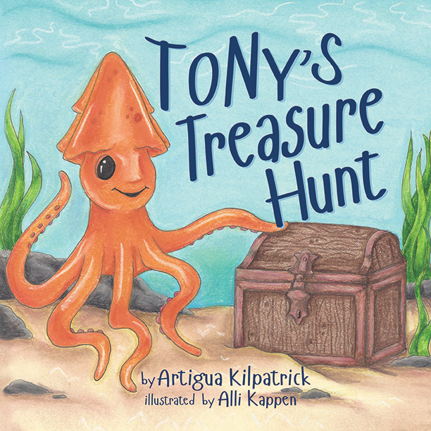Tony's Treasure Hunt by Artigua Kilpatrick with illustrations by Alli Kappen