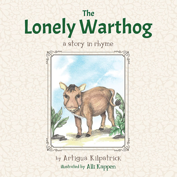The Lonely Warthog by Artigua Kilpatrick with illustrations by Alli Kappen