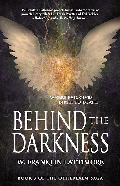 Behind the Darkness - W. Franklin Lattimore
