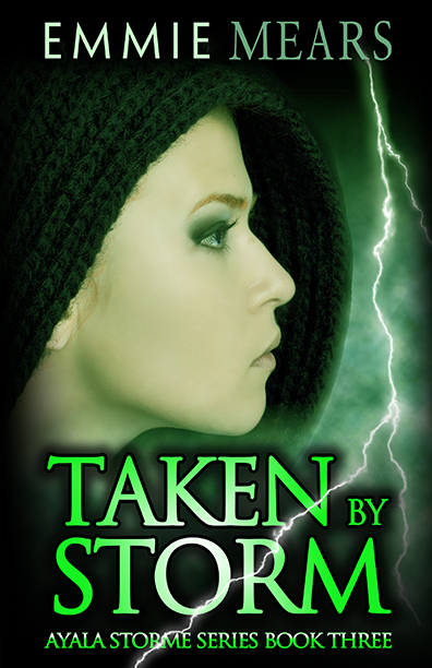 Taken by Storm by Emmie Mears