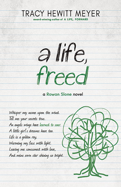 A Life, Freed - Tracy Hewitt Meyer