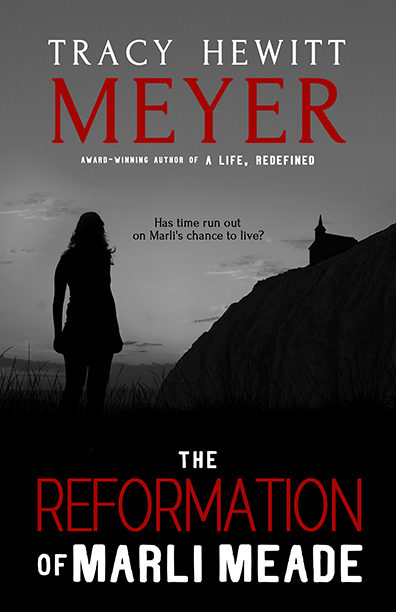 The Reformation of Marli Meade -Tracy Hewitt Meyer