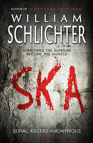 Ska: Serial Killers Anonymous by William Schlichter