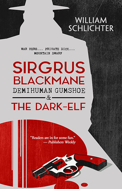 Sirgrus Blackmane Demihuman Gumshoe and The Dark-Elf by William Schlichter