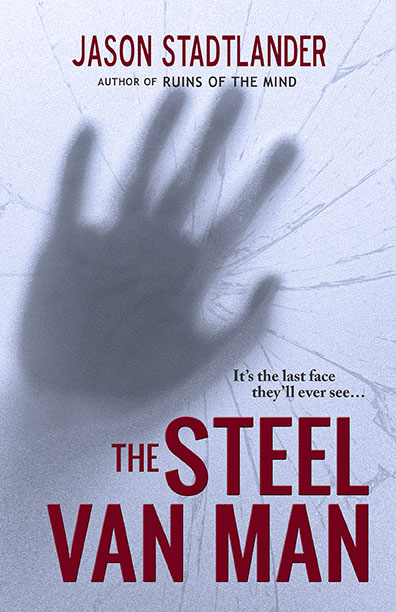 The Steel Van Man - Jason P. Stadtlnader