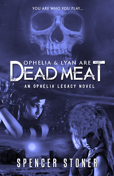 Ophelia & Lyan Are Dead Meat by Spencer Stoner