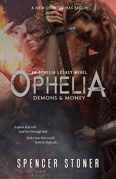 Ophelia, Demons, and Money by Spencer Stoner