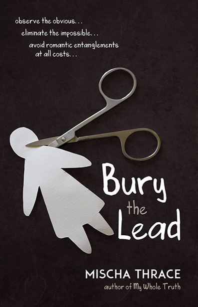 Bury the Lead by Mischa Thrace