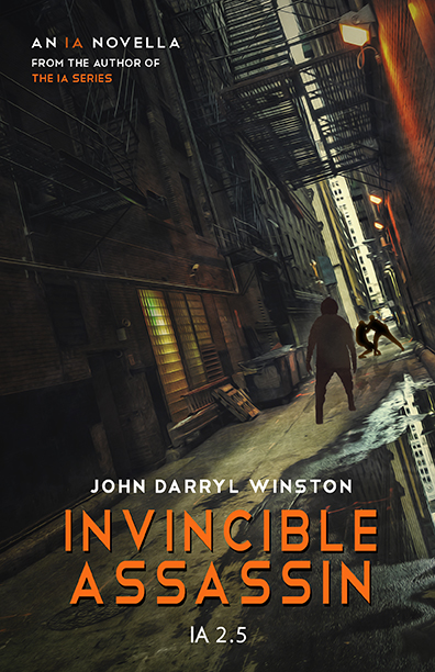 IA: Invincible Assassin by John Darryl Winston