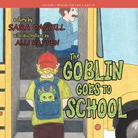The Goblin Goes To School by Sara Daniell by Artigua Kilpatrick with illustrations by Alli Kappen