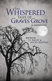 The Whispered Tales of Graves Grove published by BHC Press