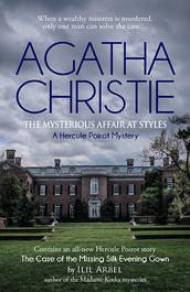 The Mysterious Affair at Styles by Agatha Christie with a Foreword and story by Ilil Arbel