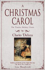 A Christmas Carol by Charles Dickens Foreword and a new story by Lisa Shambrook