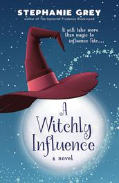 A Witchly Influence by Stephanie Grey