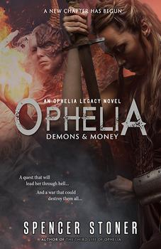 Ophelia, Demons & Money by Spencer Stoner