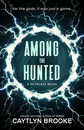 Among the Hunted by Caytlyn Brooke