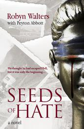 Seeds of Hate by Robyn Walters with Peyton Abbot