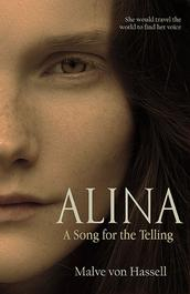 Alina: A Song For the Telling by Malve von Hassell