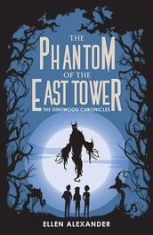 The Phantom of the East Tower by Ellen Alexander