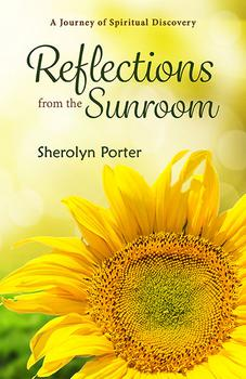 Reflections From The Sunroom by Sherolyn Porter