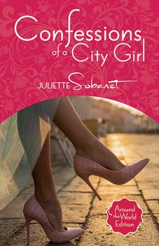Confessions Of A City Girl - Juliette Sobanet