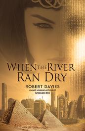 When the River Ran Dry by Robert Davies