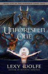 The Unforeseen One by Lexy Wolfe