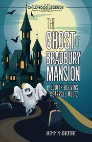 The Ghost of Bradbury Mansion by Judith Blevins & Carroll Multz