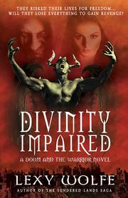 Divinity Impaired by Lexy Wolfe