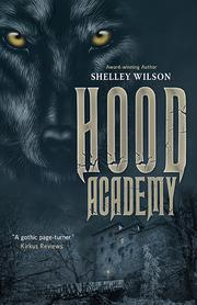 Hood Academy by Shelley Wilson