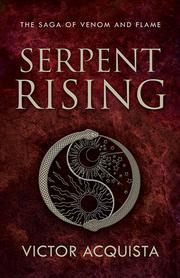 Serpent Rising by Victor Acquista